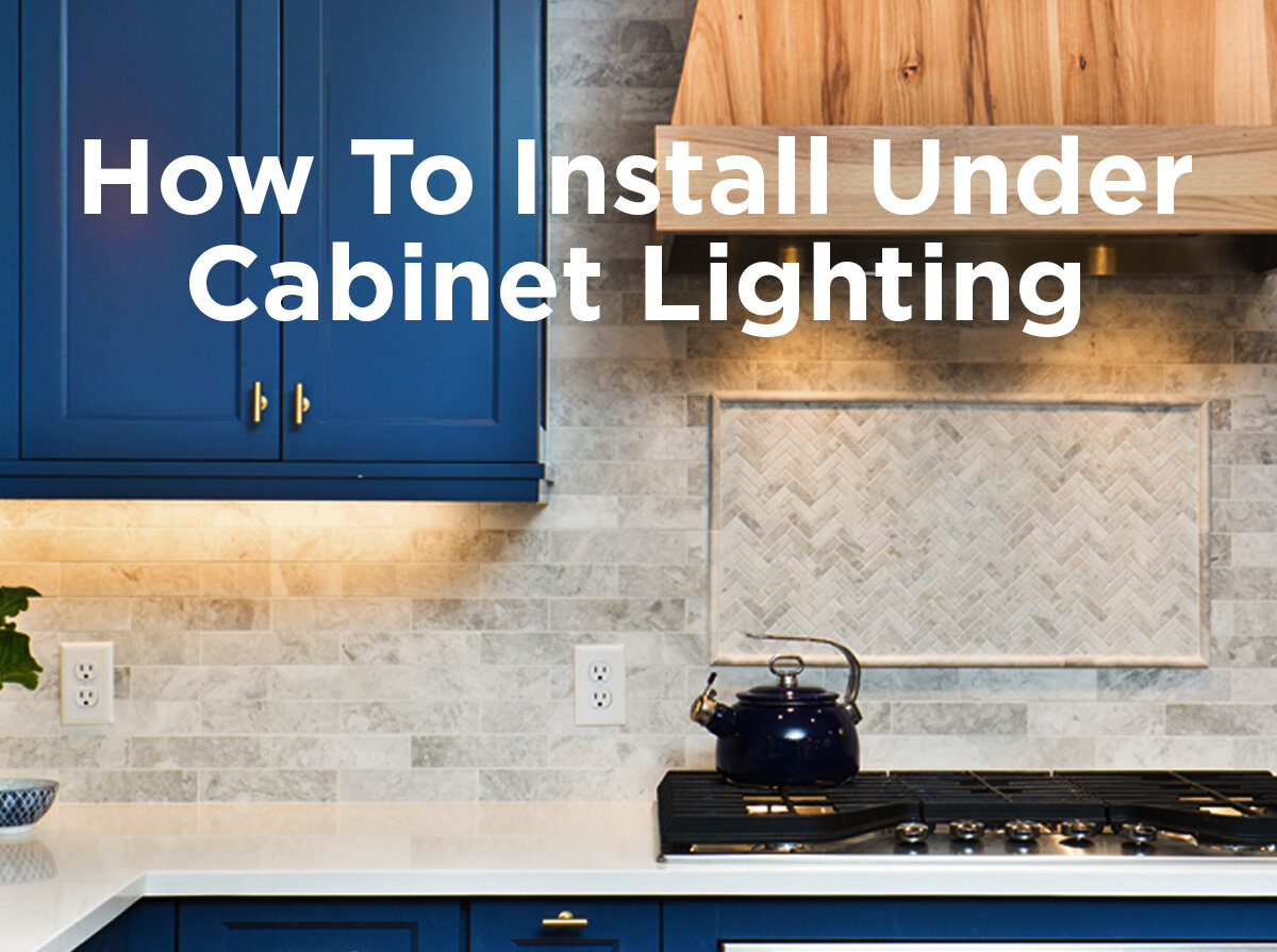 How To Install Under Cabinet Lighting 1000bulbs Com Blog
