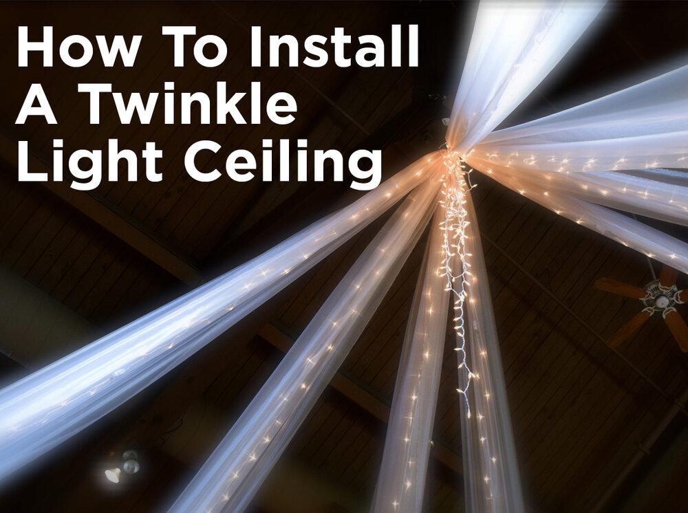 How to Install a Twinkle Light Ceiling — 1000Bulbs.com Blog