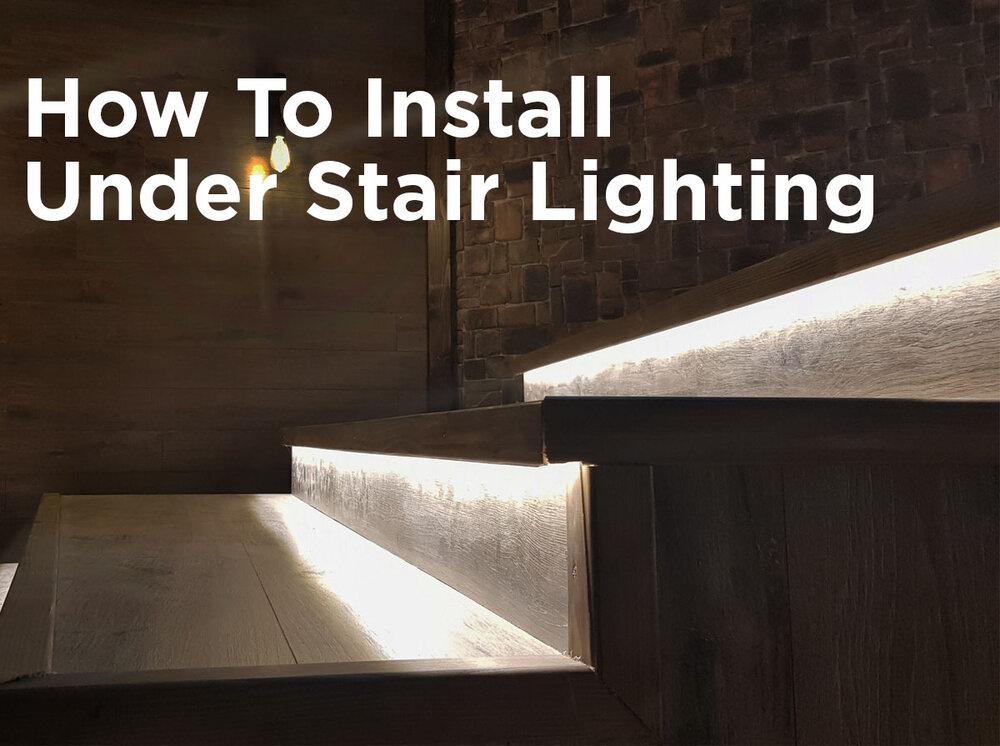 How To Install Under Stair Lighting 1000bulbs Com Blog