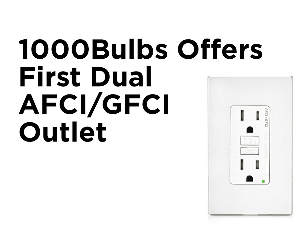 1000bulbs Com Carries Industry U2019s First Dual Afci  Gfci