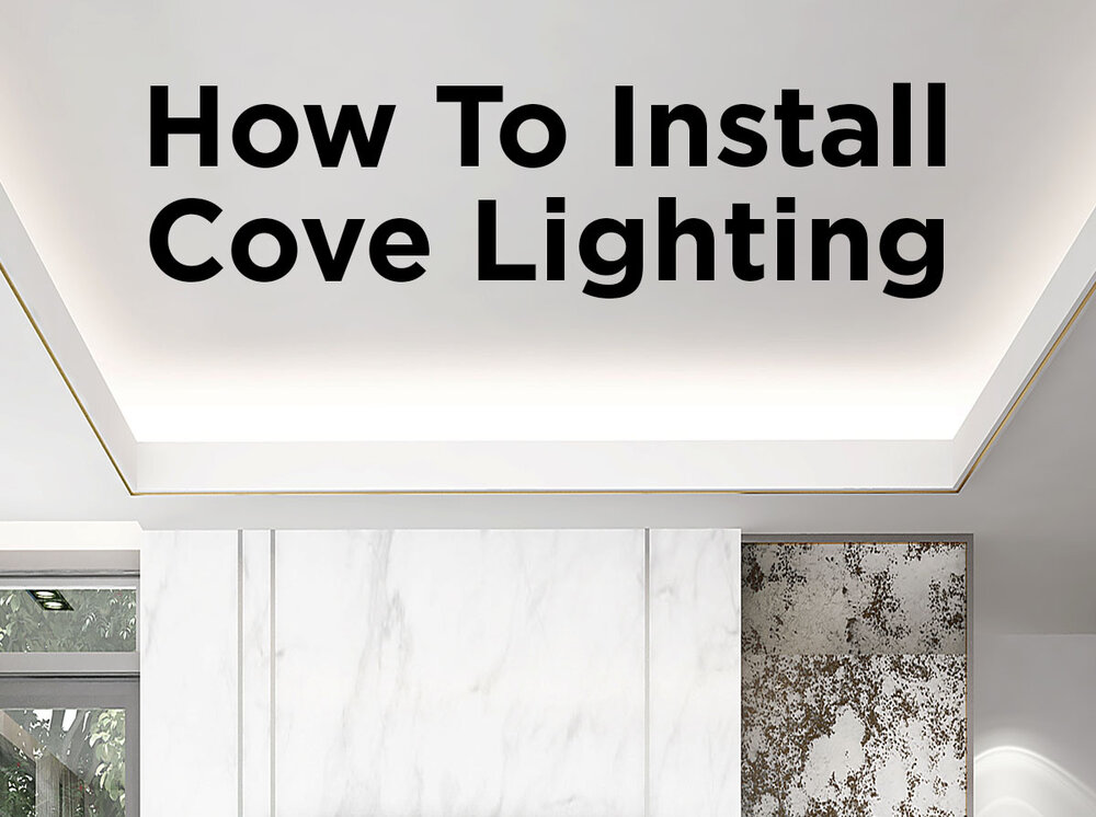 How To Install Cove Lighting  1000Bulbscom Blog
