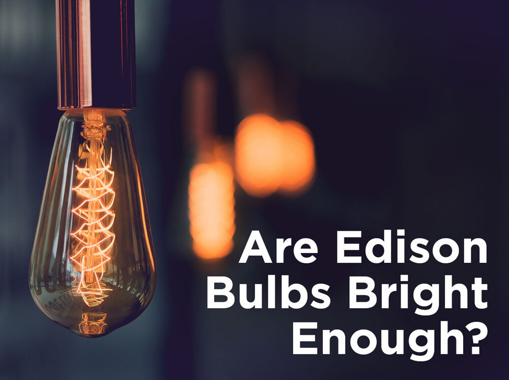 Bathroom Light Fixtures With Edison Bulbs are edison bulbs bright enough? — 1000bulbs blog