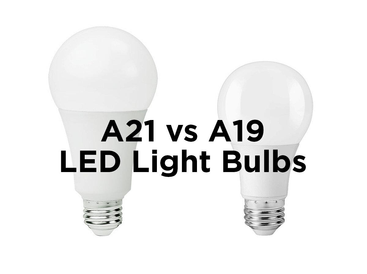 A21 Vs A19 LED Light Bulbs