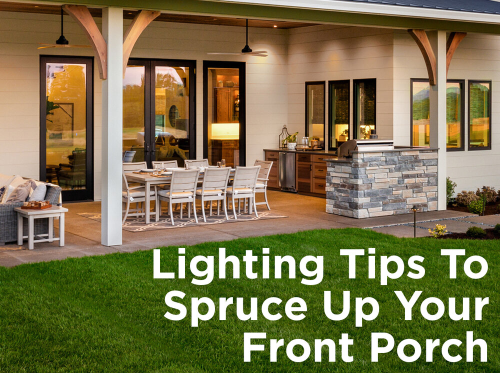 lighting tips to spruce up your front porch 1000bulbs com blog