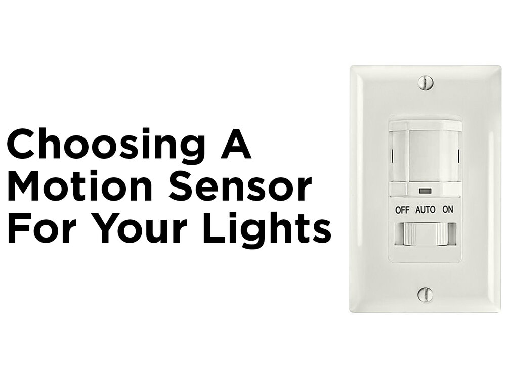 choosing a motion sensor for your lights blog. Black Bedroom Furniture Sets. Home Design Ideas