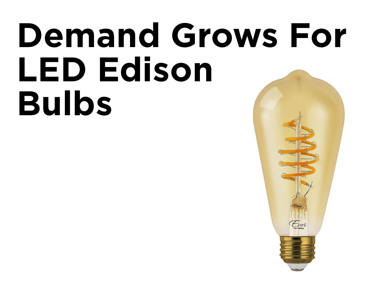 demand grows for led edison bulbs