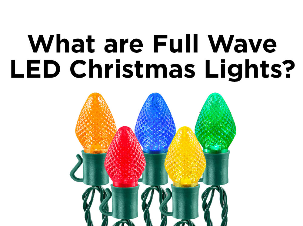 what are full wave led christmas lights 1000bulbscom blog - Led Christmas