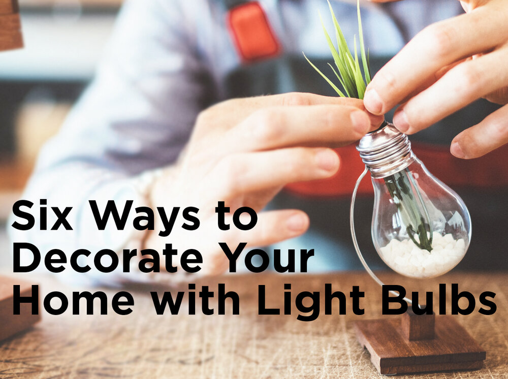 Six Ways To Decorate Your Home With Light Bulbs 1000bulbs Blog
