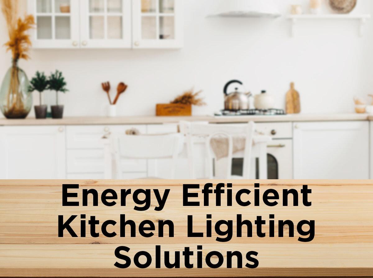 Energy Efficient Kitchen Lighting Solutions