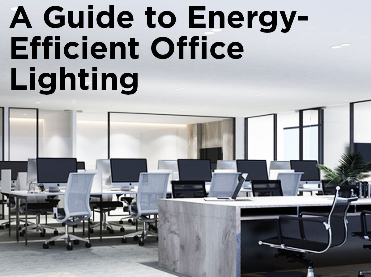 A Guide To Energy Efficient Office Lighting