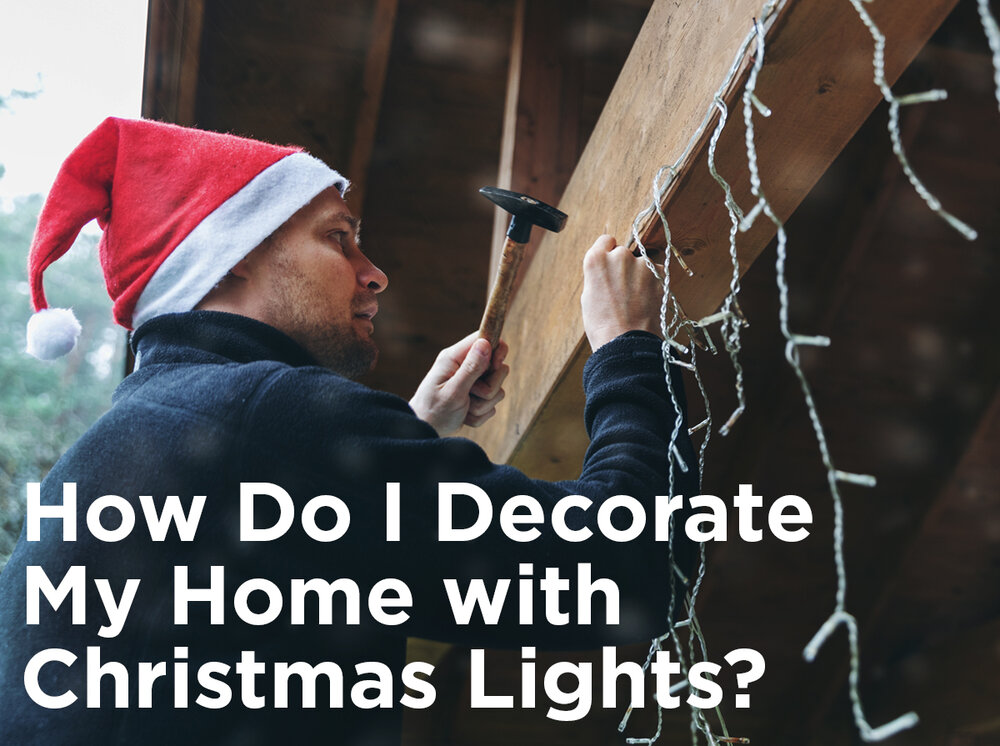 how do i decorate my home with christmas lights