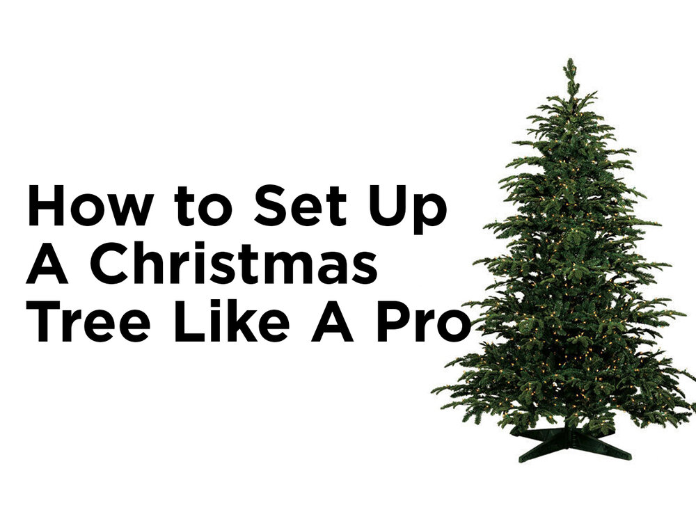 how to set up a christmas tree like a pro - How To Decorate A Christmas Tree Like A Professional
