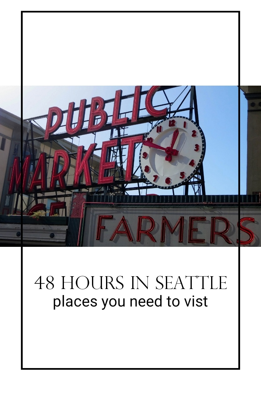 48 Hours in Seattle - Travel Guide