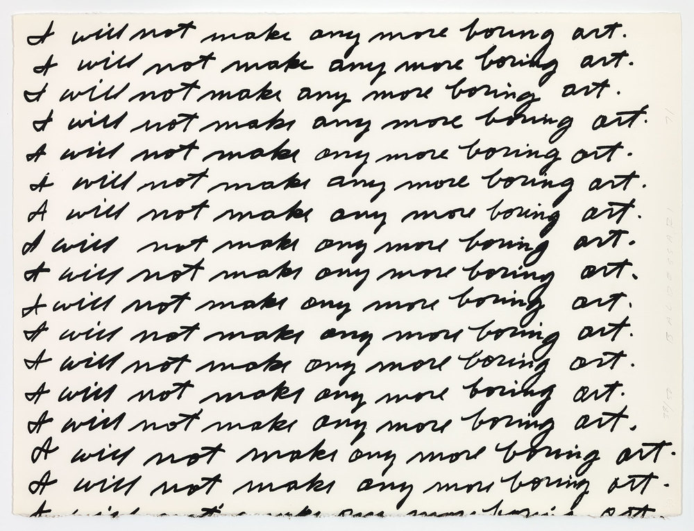 I Will Not Make Any More Boring Art , 1971 Publisher: Nova Scotia College of Art and Design, Edition of 50.  © John Baldessari