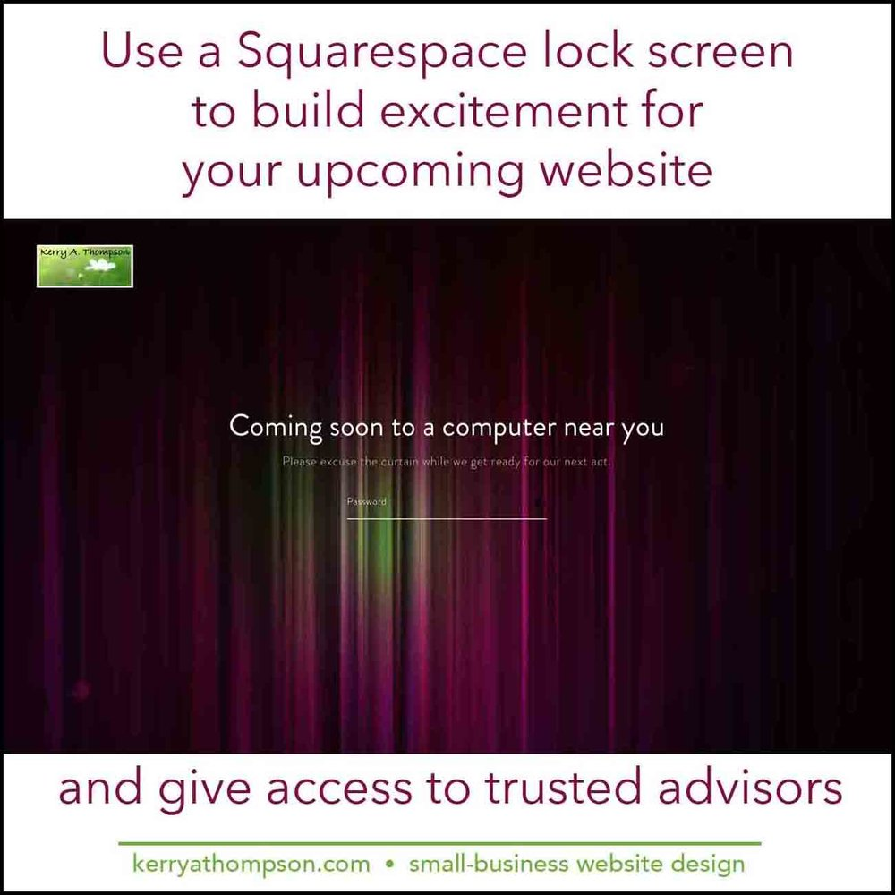 KerryAThompson.com Blog - Using a Squarespace lock screen to share your upcoming website