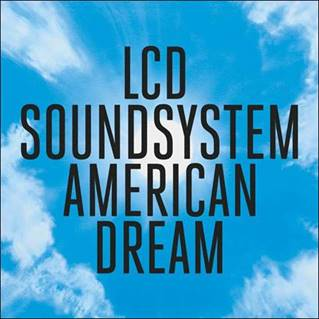 LCD Soundsystem - American Dream.jpg