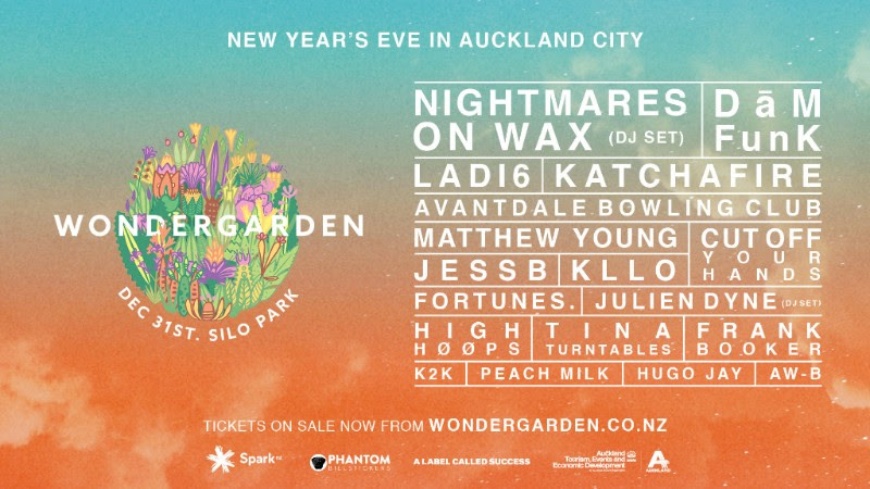 December 31st 2018: Silo Park,  Auckland City   Tickets via   Wondergarden.co.nz