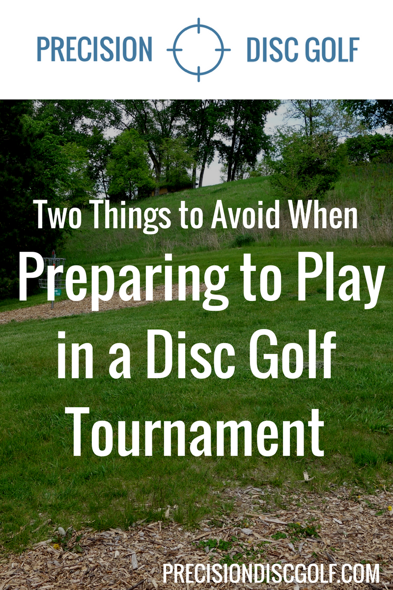 Two Things to Avoid When Preparing to Play in a Disc Golf Tournament