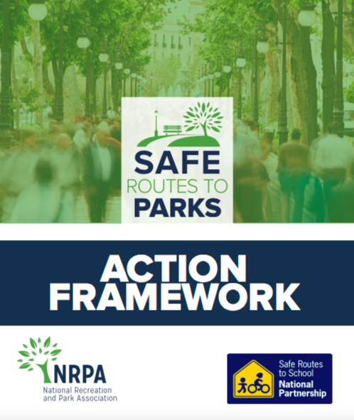 Click image to read more about Safe Routes to Parks and access the Action Framework.
