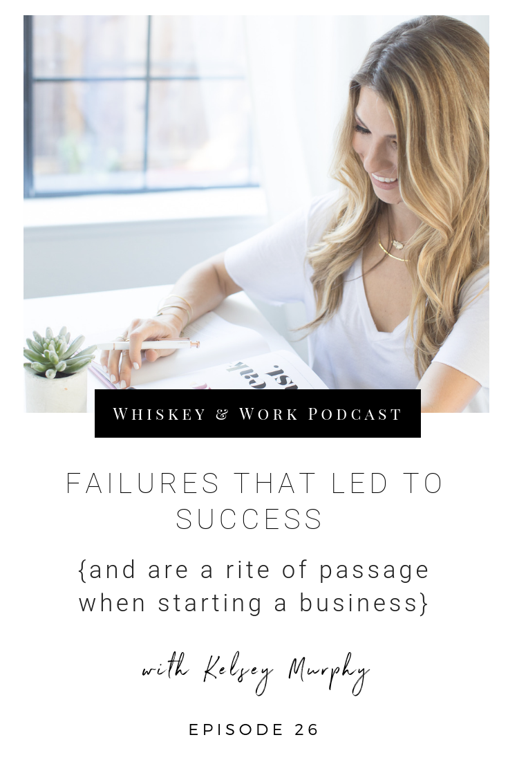#26_FailurestoSuccess_whiskeyandworkpodcast_kelseymurphy.png