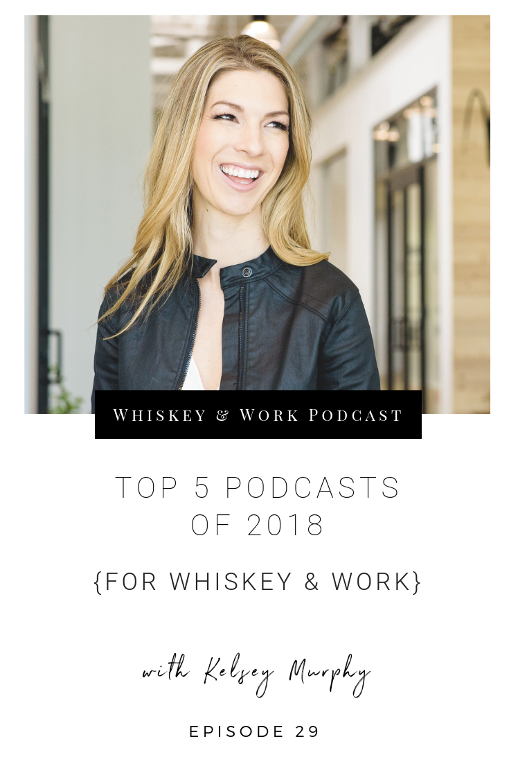 #29_Top5Podcasts_whiskeyandworkpodcast_kelseymurphy.png