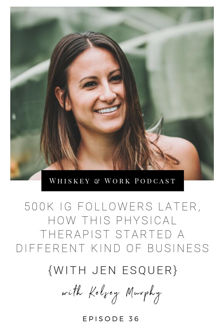 #36_JenEsquer_whiskeyandworkpodcast_kelseymurphy.png