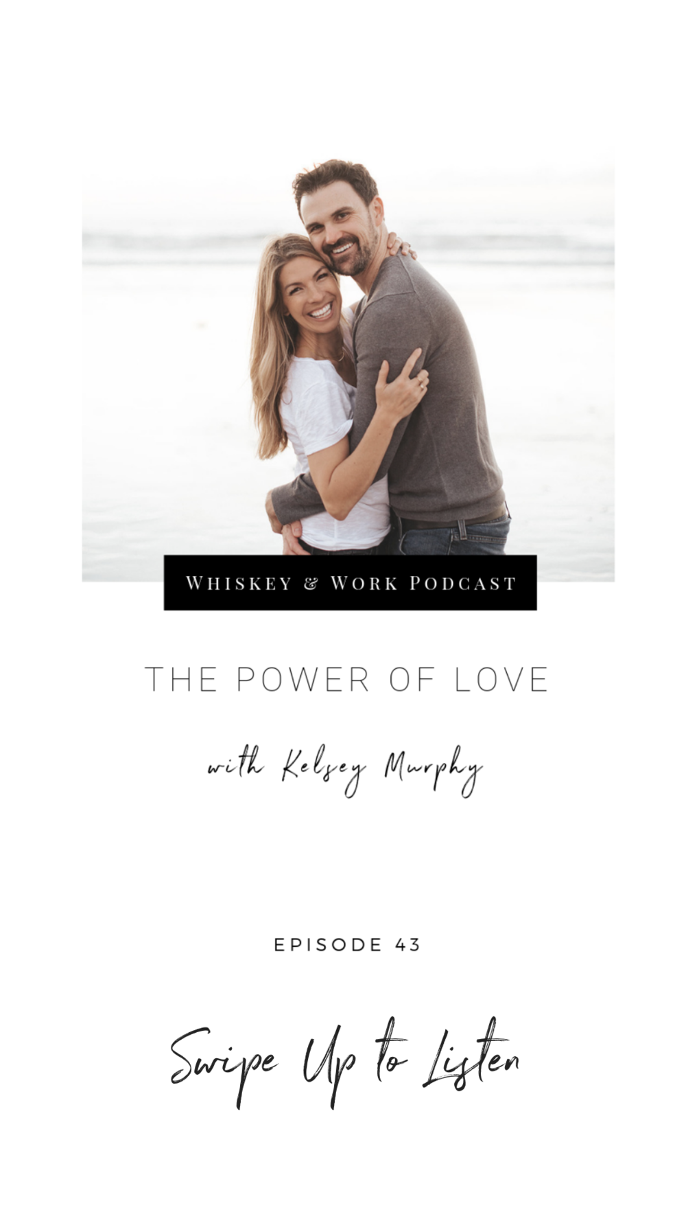 #43_ThePowerOfLove_whiskeyandworkpodcast_kelseymurphy_ig-6.png