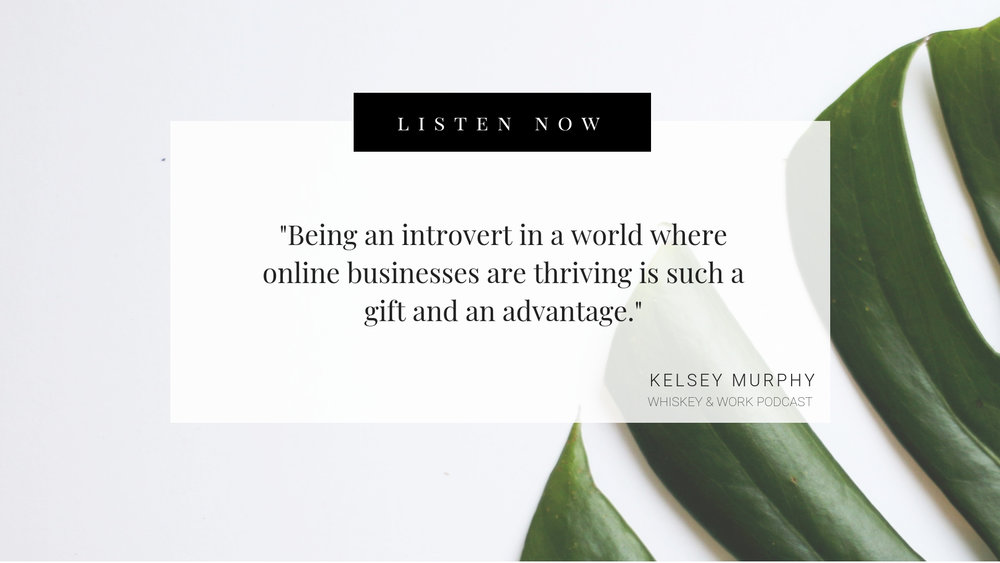 Running A Business As An Introvert Whiskey and Work Podcast with Kelsey Murphy