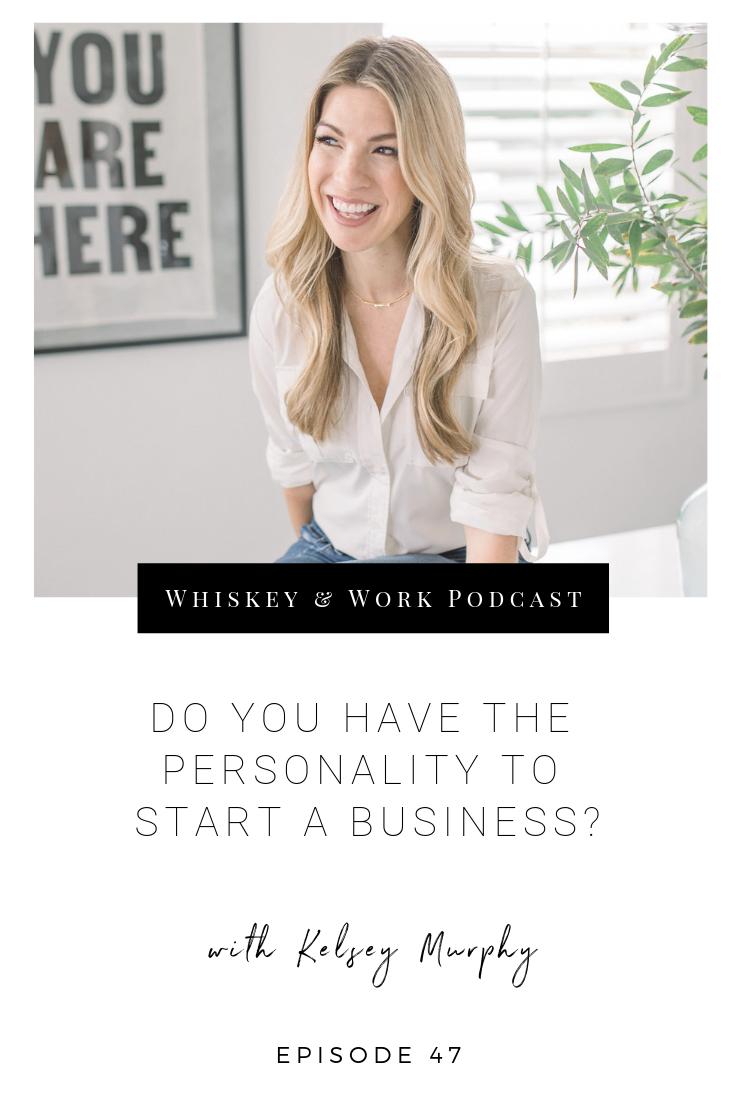 #47_BusinessPersonality_whiskeyandworkpodcast_kelseymurphy.png