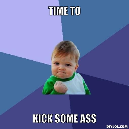 success-kid-meme-generator-time-to-kick-some-ass-f0812b