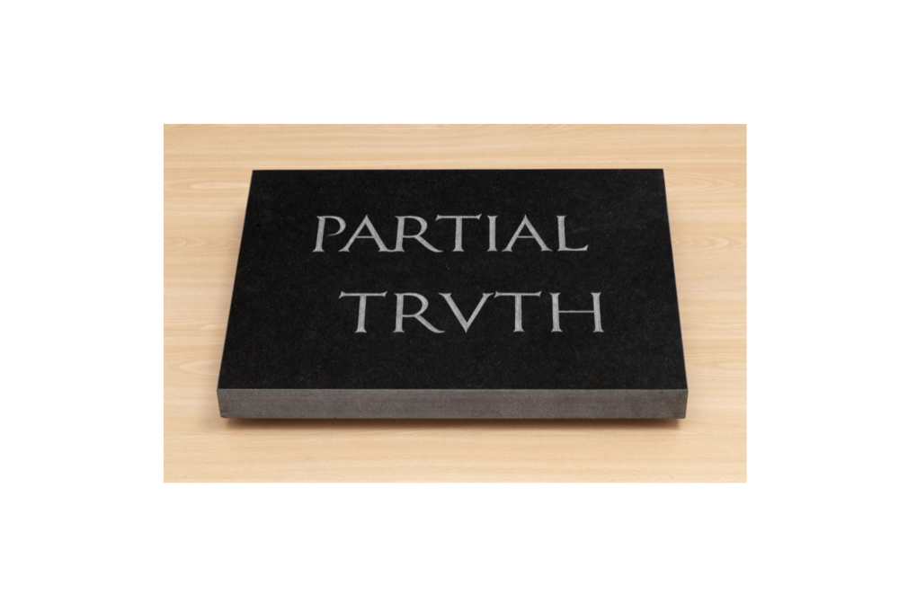 Bruce Nauman,  Partial Truth  1997 Granite,18 x 24 x 2 in, 45.7 x 61 x 5.1 cm.