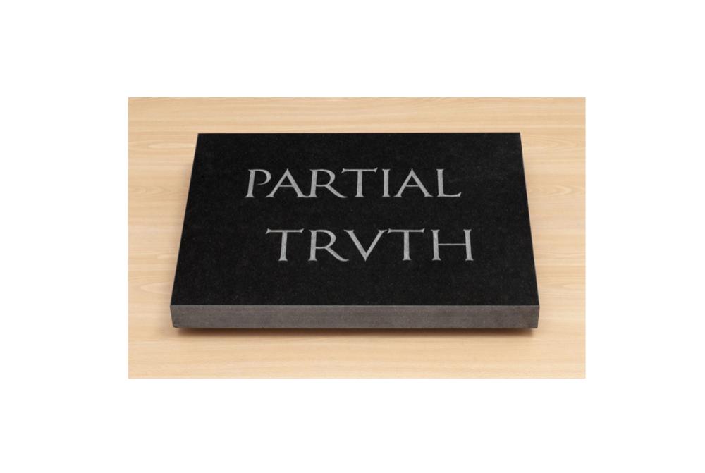 Bruce Nauman, Partial Truth  1997 Granite,18 x 24 x 2 in,45.7 x 61 x 5.1 cm.