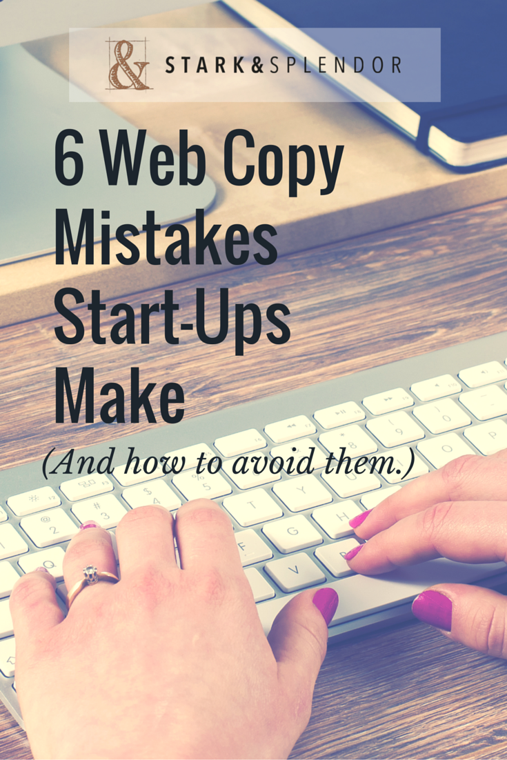 6 Web Copy Mistakes Start-Ups Make