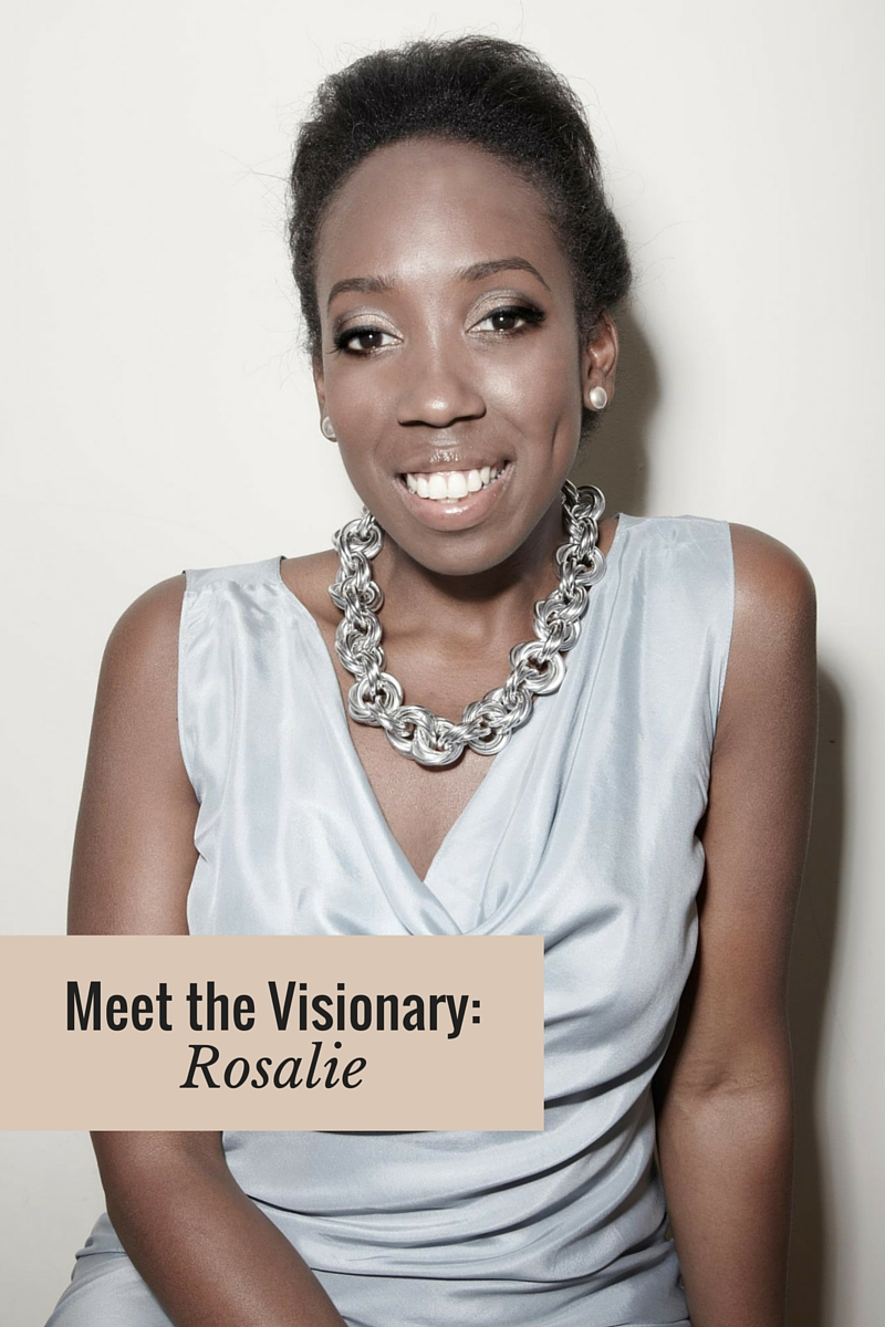 Meet the Visionary- Rosalie