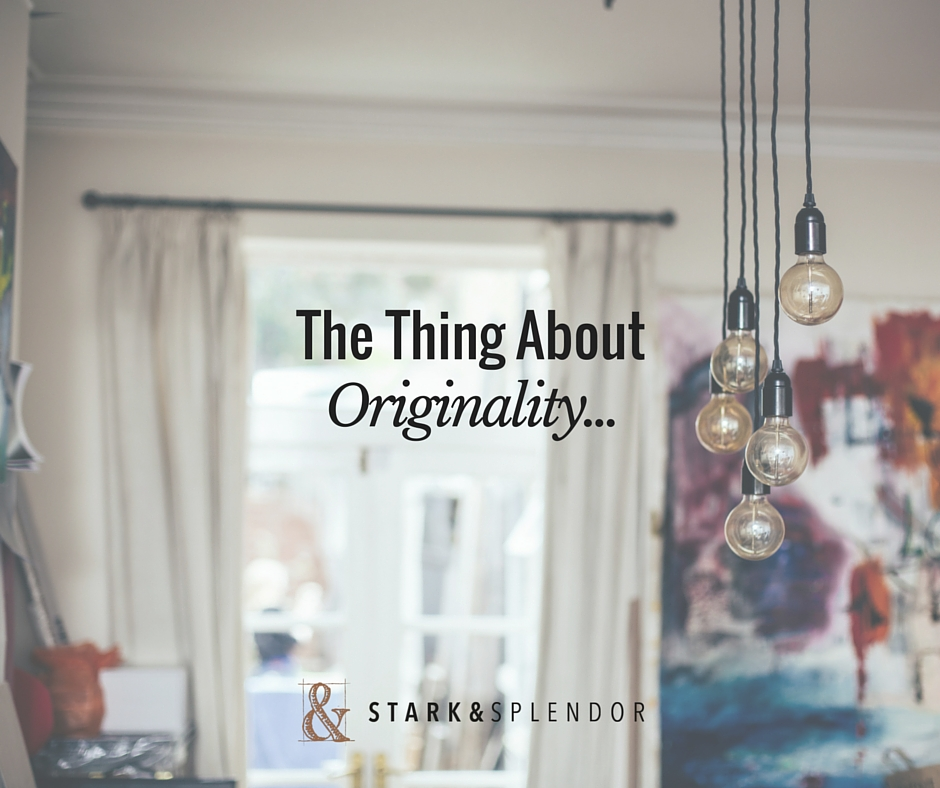 The Thing About Originality...