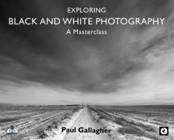 Exploring Black and White Photography: A Masterclass - 2015