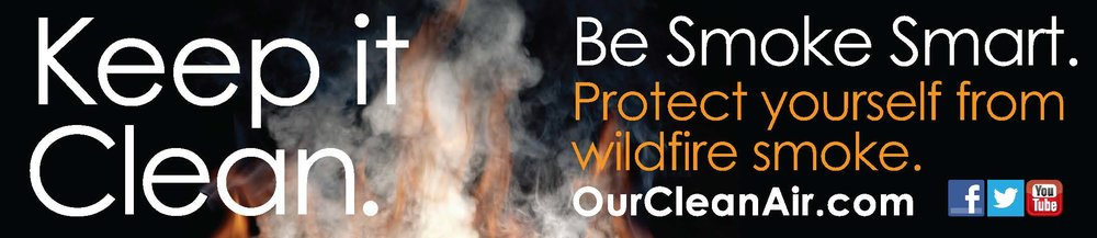 Be Smoke Smart is promoted during wildfire season to protect public health in the event of smoke impacts.