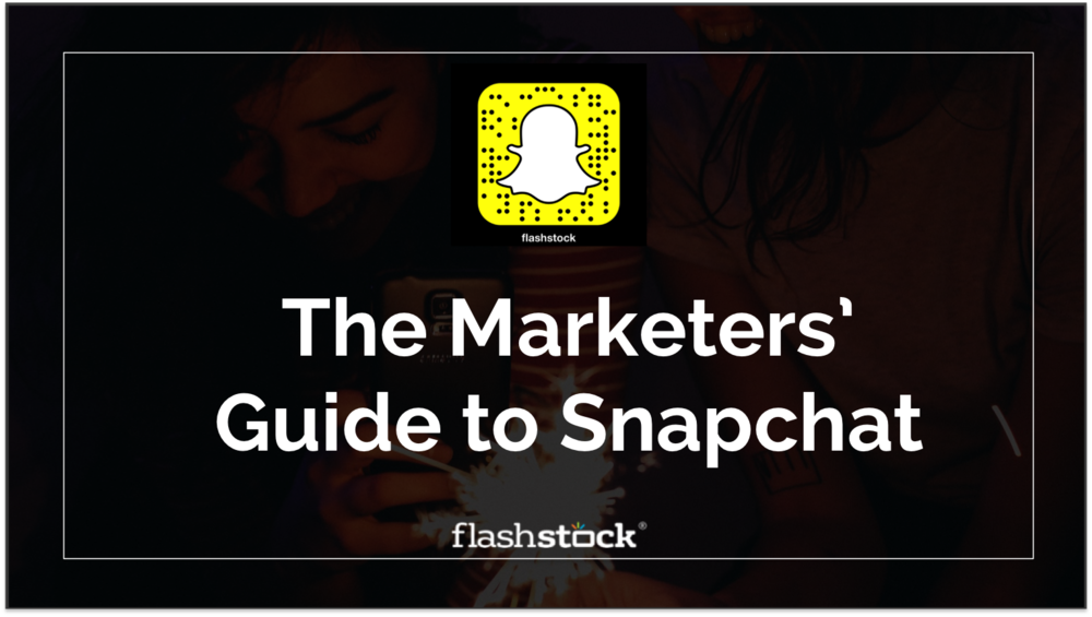 The Marketer's Guide to Snapchat