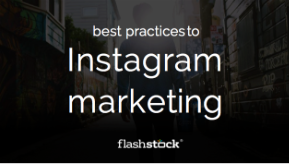 Best Practices to Instagram Marketing