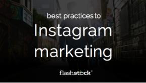 Best Practices to Instagram Marketing