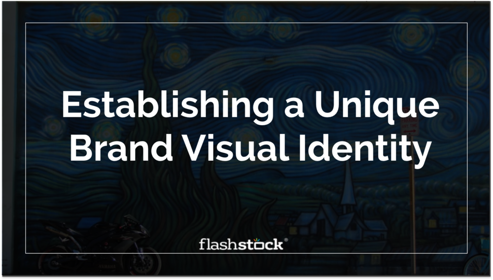 Establishing a Unique Brand Visual Identity