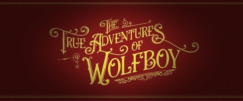 THE TRUE ADVENTURES OF WOLFBOY ºº FEATURE FILM