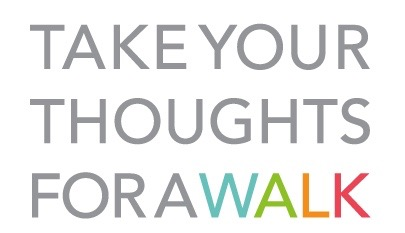 Take Your Thoughts For A Walk
