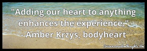 Amber Krzys, bodyheart, quote, Arianna's Random Thoughts, Speaking From the Heart Interview