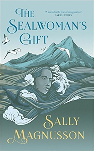 The Sealwoman's Gift - by Sally Magnusson. Published by Two Roads Books, an imprint of Hodder & Stoughton. Publication date: February 8, 2018.  Available on Amazon.com and on Amazon.co.uk -
