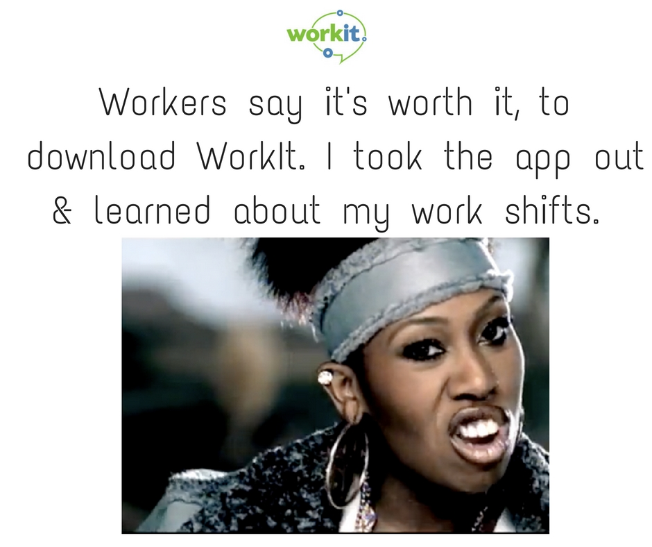 Workers say it's worth it, to down load work it. I took the app out and learned about my work shifts. 1.jpg