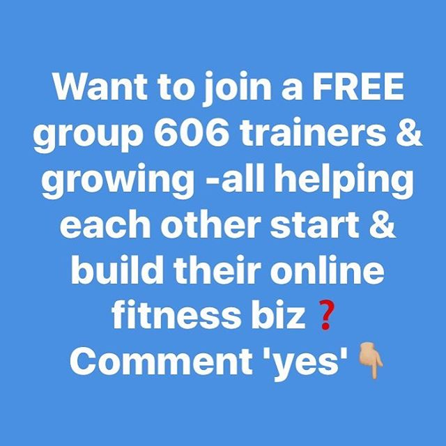 Want to join a FREE group 606 trainers & growing- all helping each other start & grow their online fitness biz ??