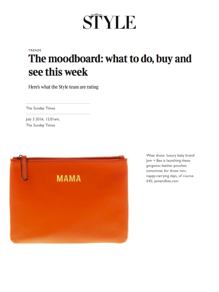 Sunday Times STYLE - 3rd July 2016 - Jem + Bea clutch in orange is featured in weekly Mood Board feature.jpg