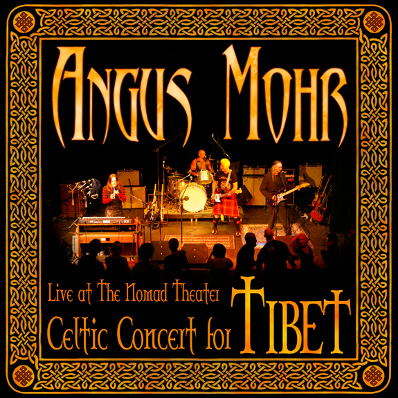 Live At The Nomad Theater: Celtic Concert For Tibet   1. Angus' Overture 2. Atholl Highlanders 3. P Stands for Patty 4. Devil's Dance Floor 5. Drunken Sailor 6. Wish You Were Here 7. Burning Circles Lament 8. Ring of Fire 9. Talisman 10. The Times They Are A-Changin' 11. It's All Over Now, Baby Blue 12. Broadsword 13. Ye Jacobites By Name 14. Paladin (Live/ Not Live) 15. Whiskey In the Jar 16. I'm Gonna Be (500 Miles) 17. Morning Dew 18. It's a Long Way To the Top (If You Wanna Rock 'n' Roll)