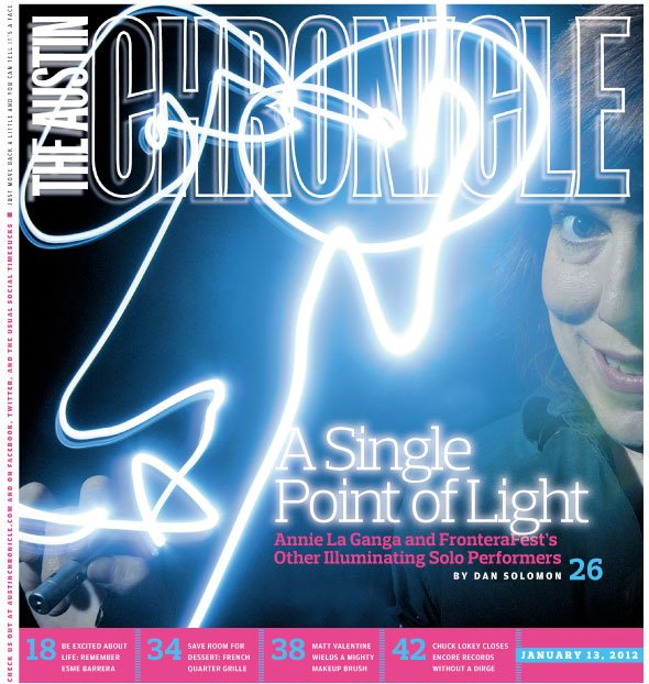 I was on the cover of The Austin Chronicle once and I'm not ever going  let anyone forget about it.